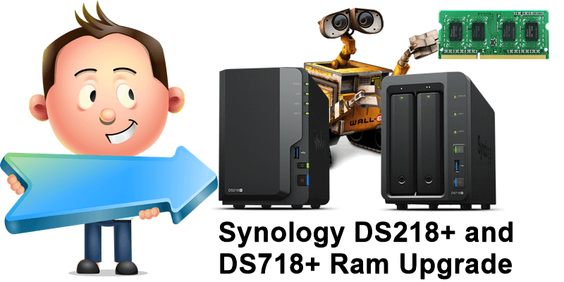 Synology DS218+ and DS718+ Ram upgrade