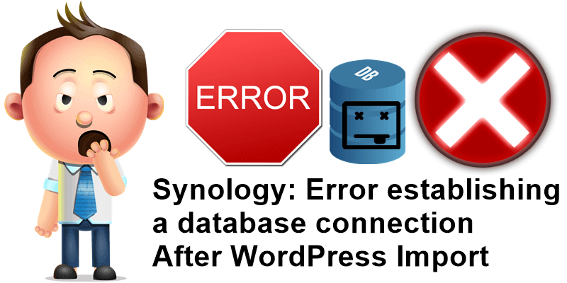 Synology Error establishing a database connection After WordPress Import