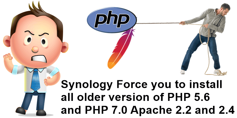 Synology Force you to install all older version of PHP 5.6 and PHP 7.0 – Apache 2.2 and 2.4