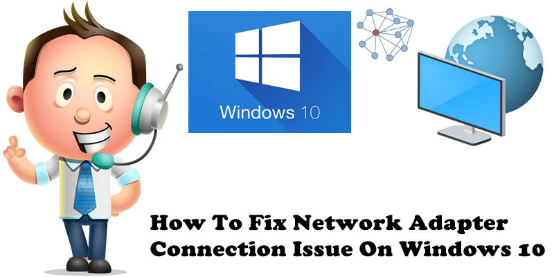 How To Fix Network Adapter Connection Issue On Windows 10
