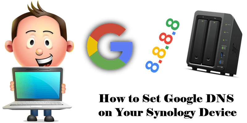 How to Set Google DNS on Your Synology Device