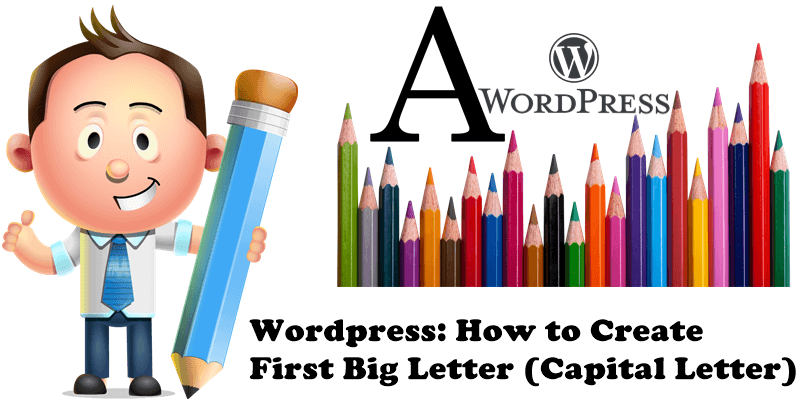 Wordpress How to Create First Big Letter (Capital Letter)