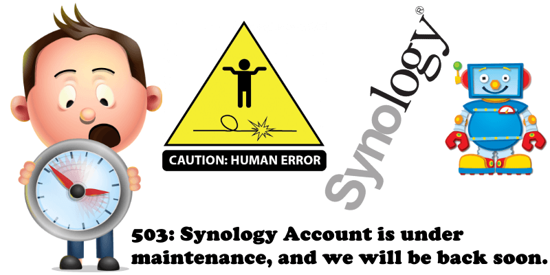 503 Synology Account is under maintenance, and we will be back soon.