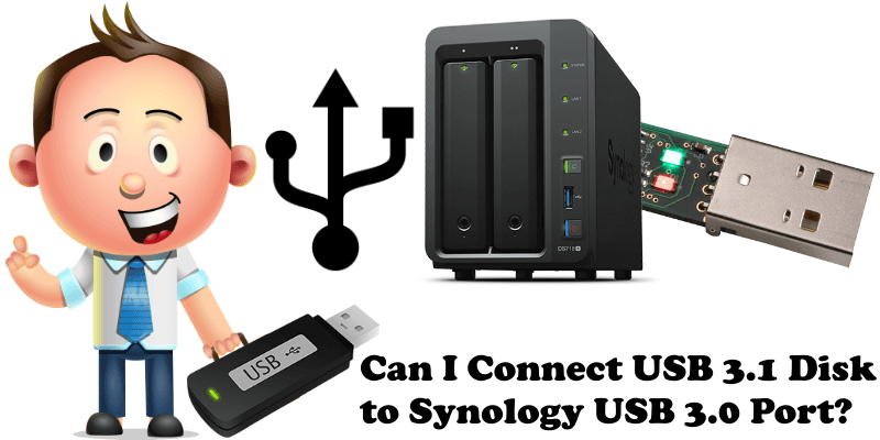 Can I Connect USB 3.1 Disk to Synology USB 3.0 Port