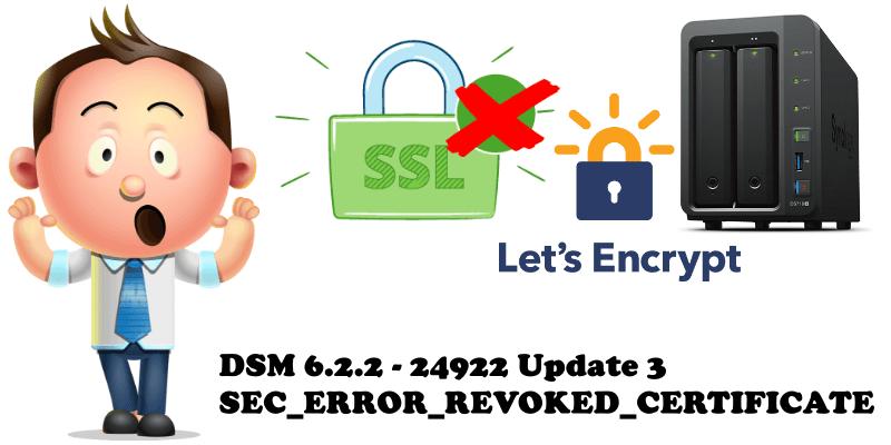 DSM 6.2.2 - 24922 Update 3 SEC_ERROR_REVOKED_CERTIFICATE