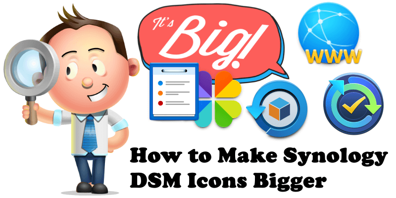 How to Make Synology DSM Icons Bigger