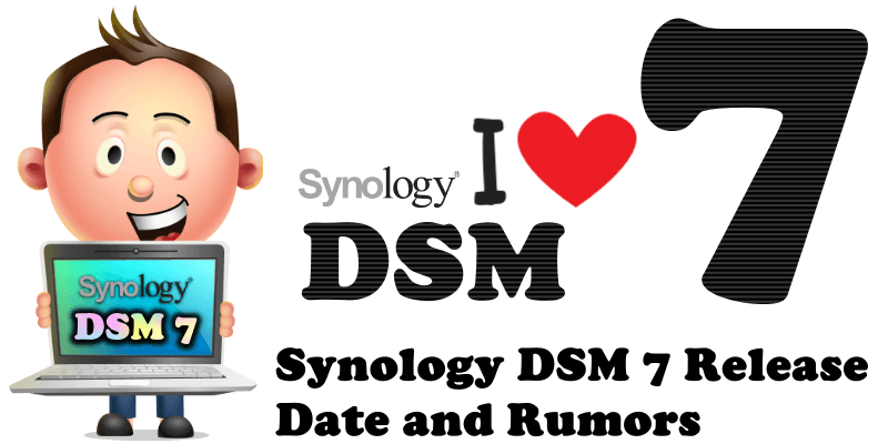 Synology DSM 7 Release Date and Rumors