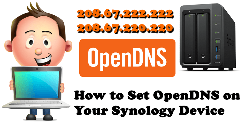 How to Set OpenDNS on Your Synology Device