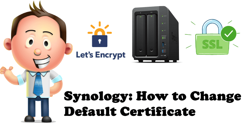 Synology How to Change Default Certificate