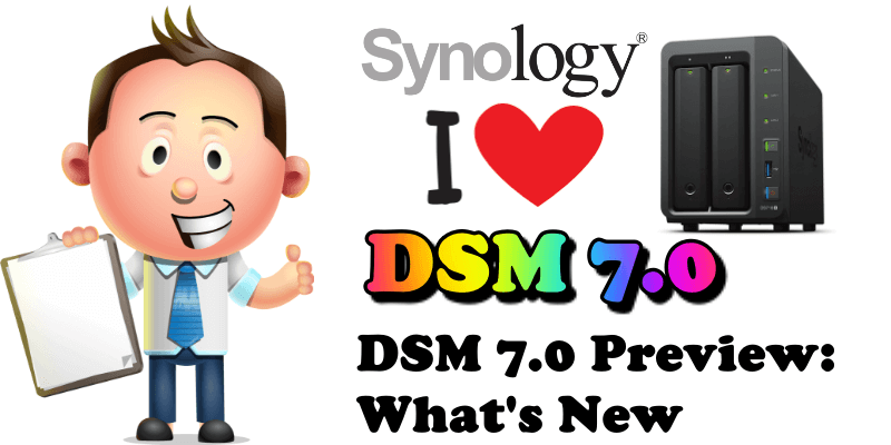 DSM 7.0 Preview What's New