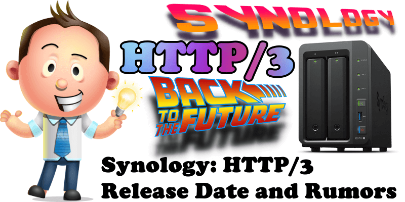 Synology HTTP3 Release Date and Rumors