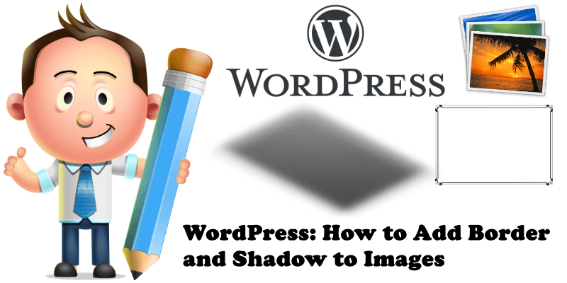 WordPress How to Add Border and Shadow to Images