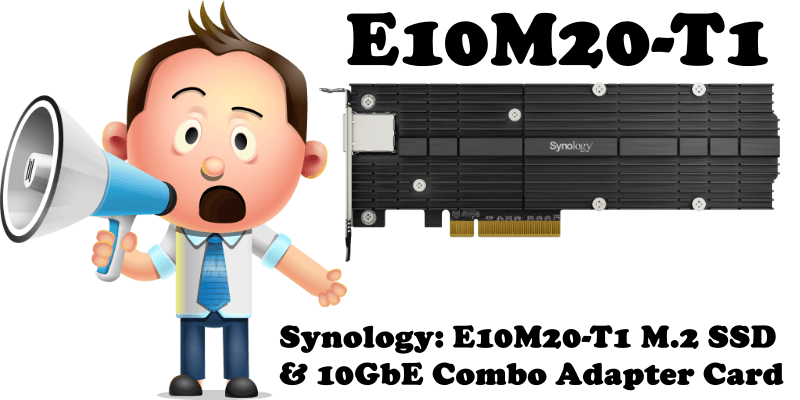 Synology E10M20-T1 M.2 SSD & 10GbE Combo Adapter Card