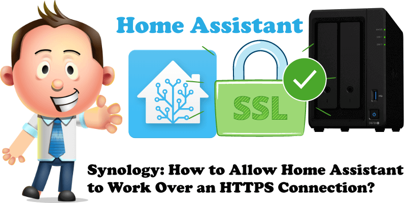 Synology How to Allow Home Assistant to Work Over an HTTPS Connection