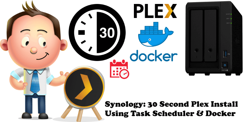 Synology 30 Second Plex Install Using Task Scheduler & Docker