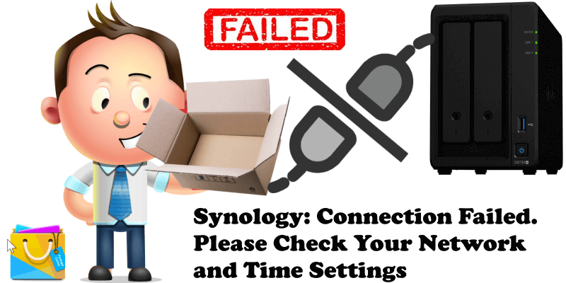 Synology Connection Failed. Please Check Your Network and Time Settings
