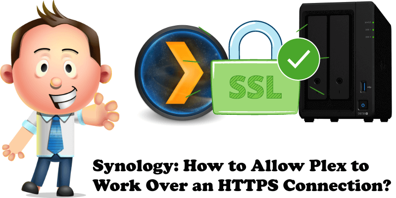 Synology How to Allow Plex to Work Over an HTTPS Connection