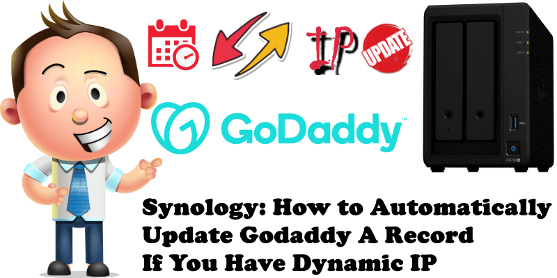 Synology How to Automatically Update Godaddy A Record If You Have Dynamic IP