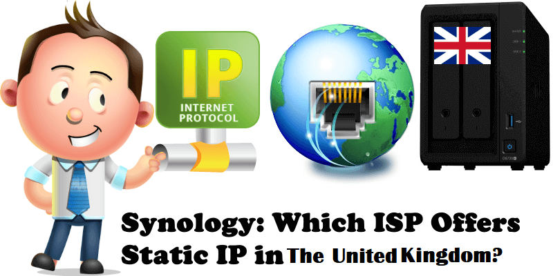 Synology Which ISP Offers Static IP in The United Kingdom
