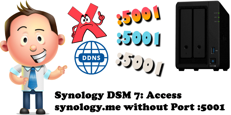 Synology DSM 7 Access synology.me without Port 5001