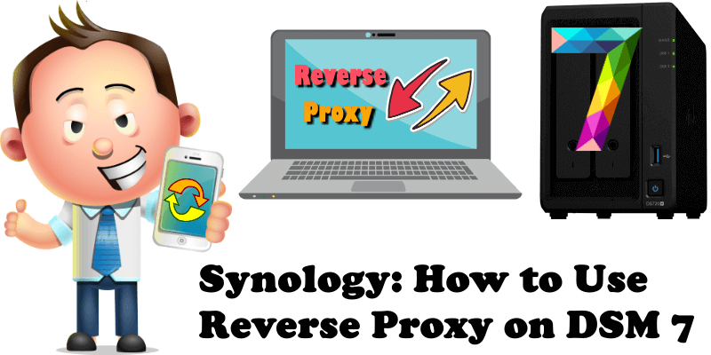 Synology How to Use Reverse Proxy on DSM 7