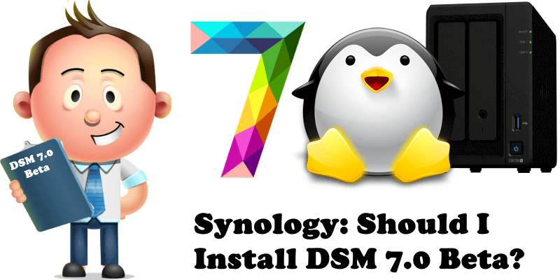 Synology Should I Install DSM 7.0 Beta