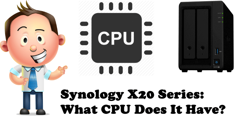 Synology X20 Series What CPU Does It Have