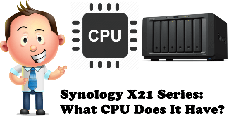 Synology X21 Series What CPU Does It Have
