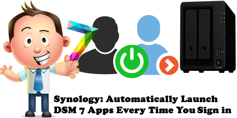 Synology Automatically Launch DSM 7 Apps Every Time You Sign In