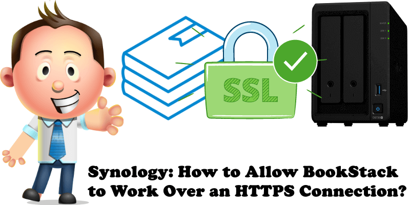 Synology How to Allow BookStack to Work Over an HTTPS Connection