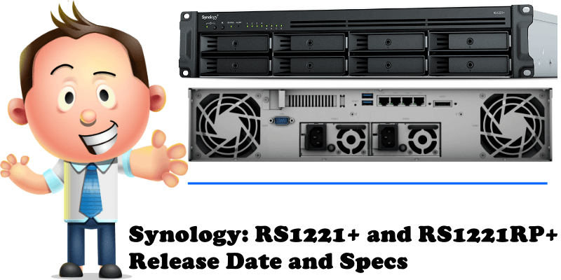 Synology RS1221+ and RS1221RP+ Release Date and Specs