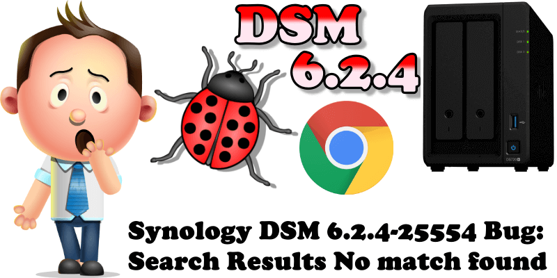 Synology DSM 6.2.4-25554 Bug Search Results No match found Chrome