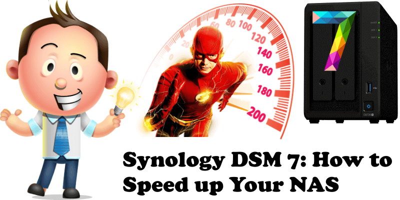 Synology DSM 7 How to Speed up Your NAS