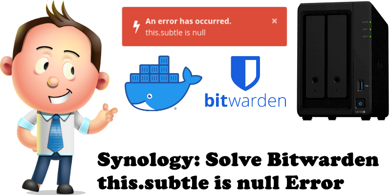 Synology Solve Bitwarden this.subtle is null Error