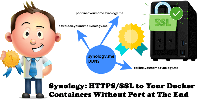Synology: HTTPS-SSL to Your Docker Containers Without Port at The End