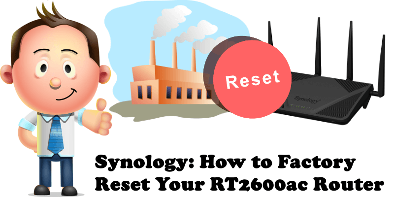Synology How to Factory Reset Your RT2600ac Router