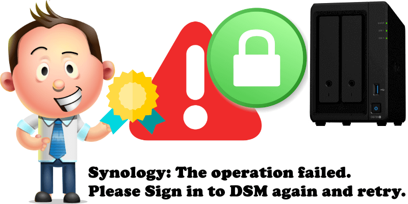 Synology The operation failed. Please Sign in to DSM again and retry.