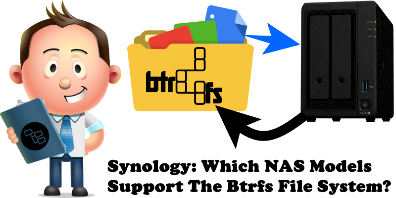 Synology Which NAS Models Support The Btrfs File System