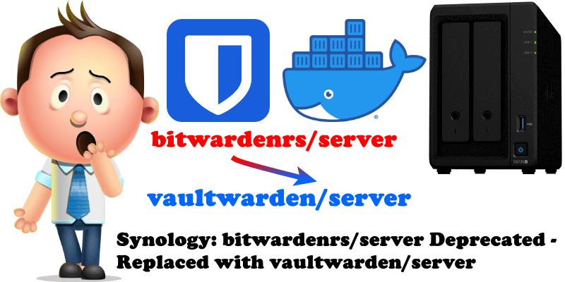 Synology bitwardenrsserver Deprecated - Replaced with vaultwardenserver