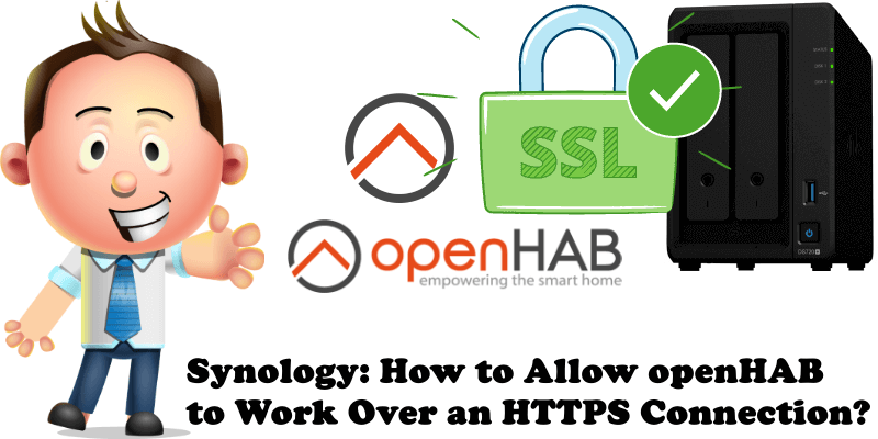 Synology How to Allow openHAB to Work Over an HTTPS Connection