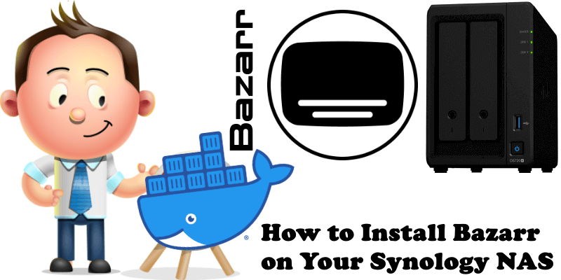 How to Install Bazarr on Your Synology NAS