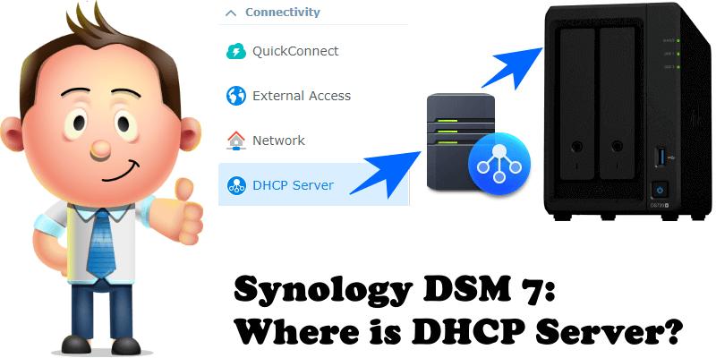 Synology DSM 7 Where is DHCP Server