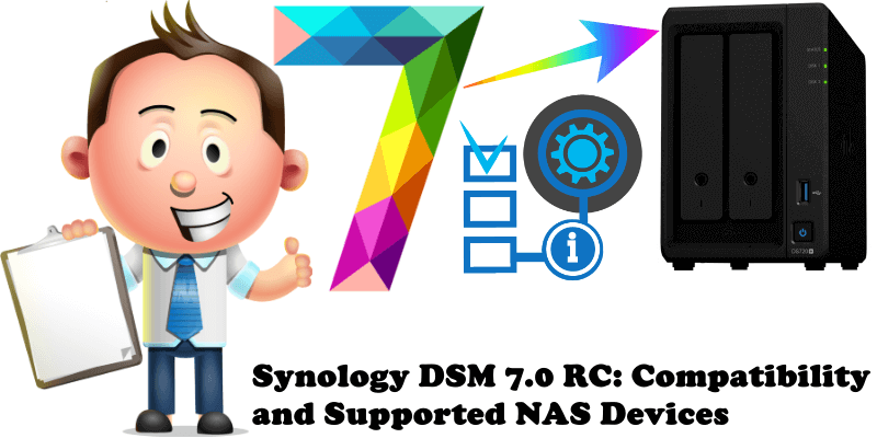 Synology DSM 7.0 RC Compatibility and Supported NAS Devices