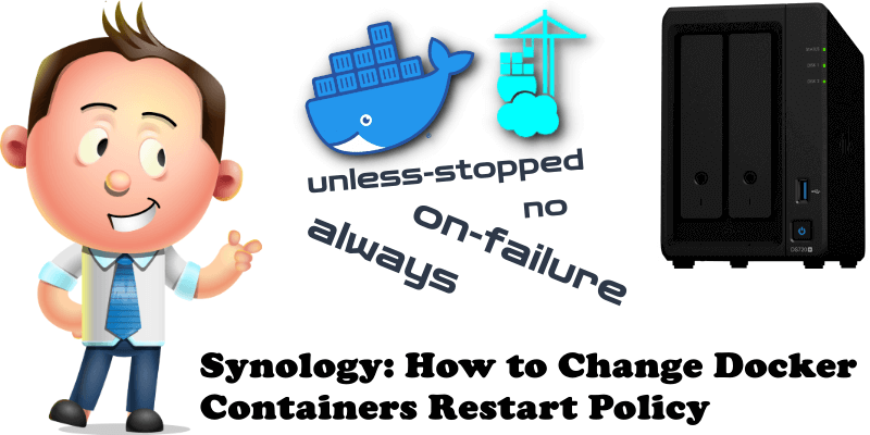 Synology How to Change Docker Containers Restart Policy