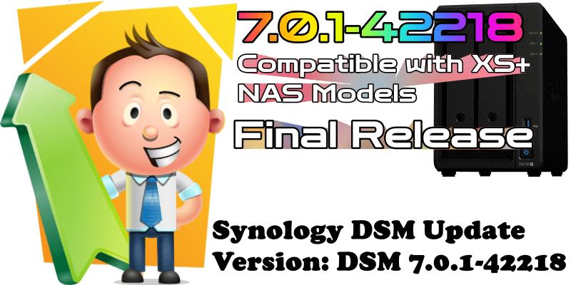 Synology DSM Update Version DSM 7.0.1-42218