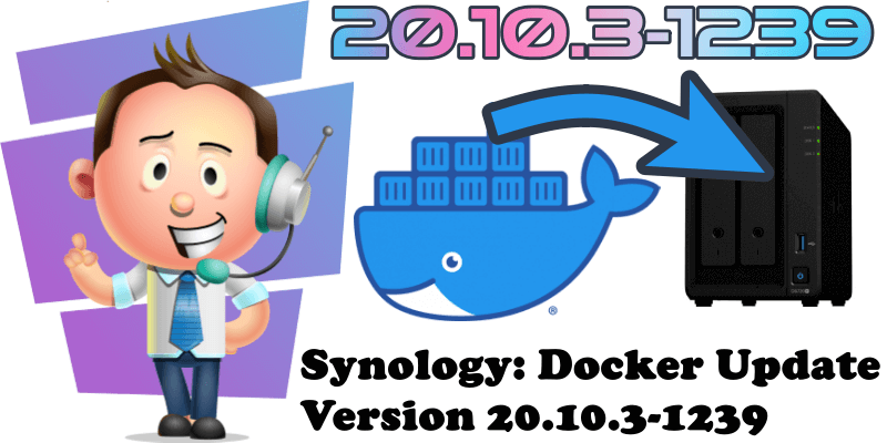 Synology Docker Update Version 20.10.3-1239