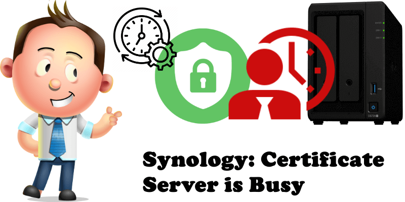 Synology Certificate Server is Busy
