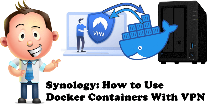 Synology How to Use Docker Containers With VPN